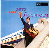 Stan Getz In Stockholm by Stan Getz