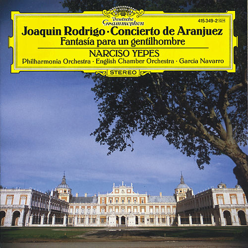 Rodrigo: Concierto de Aranjuez by Narciso Yepes