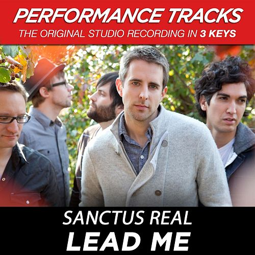 Lead Me (Premiere Performance Plus Track) by Sanctus Real