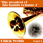 Greatest Of Big Bands Vol 7 - Chick Webb - Part 1 by Chick Webb