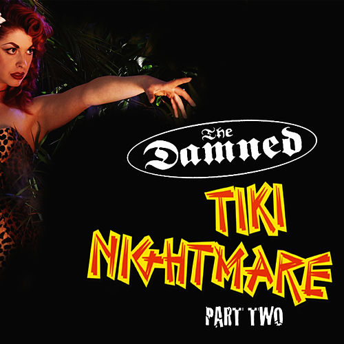 Tiki Nightmare - Live in London Part Two by The Damned