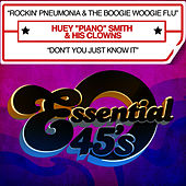 Rockin' Pneumonia & The Boogie Woogie Flu / Don't You Just Know It - Single by Huey