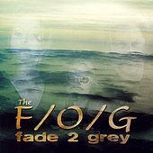 Fade 2 Gray by Fog