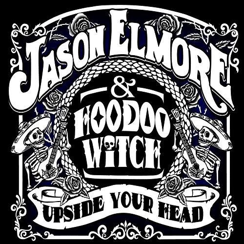 Upside Your Head by Jason Elmore
