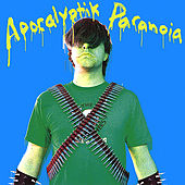 Apocalyptik Paranoia by Weasel Walter