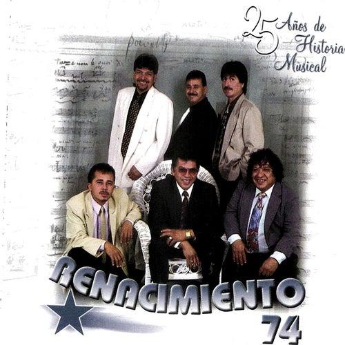 25 Anos De Historia Musical by Renacimiento 74