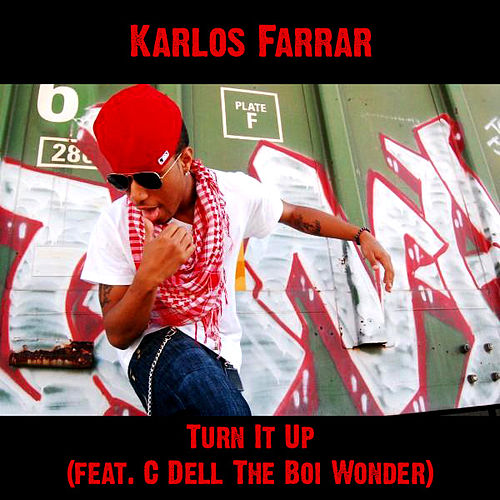 Turn It Up (feat. C Dell The Boi Wonder) by Karlos Farrar