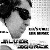 Silver Source - Let's Face The Music by Los Betos