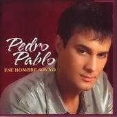 Ese Hombre Soy Yo by Pedro Pablo