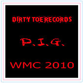 Dirty Toe Records Presents P.I.G. by Various Artists
