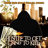 Hustle To Get - Grind To Keep by Various Artists