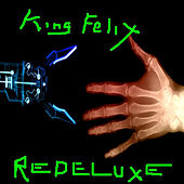 Redeluxe by King Felix