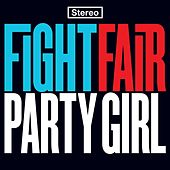 Party Girl by Fight Fair