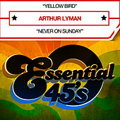 Yellow Bird (Digital 45) - Single by Arthur Lyman