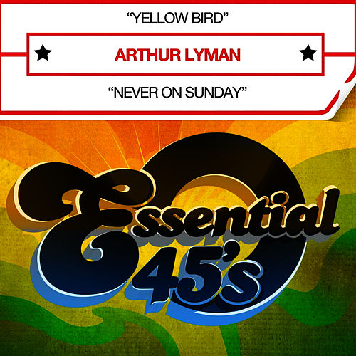 Yellow Bird (Digital 45) - Single by Arthur Lyman
