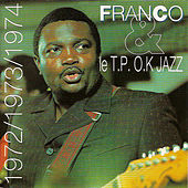 Franco & Le T.P OK Jazz : 1972/1973/1974 by Franco