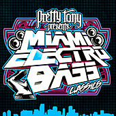 Pretty Tony Presents Miami Electro Bass Classics (Digitally Remastered) by Various Artists
