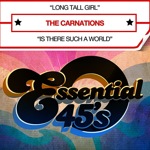 Long Tall Girl (Digital 45) - Single by Carnations
