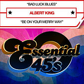 Bad Luck Blues (Digital 45) - Single by Albert King