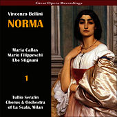 Bellini: Norma [1954], Vol. 1 by Maria Callas