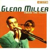 Swing the Mood by Glenn Miller