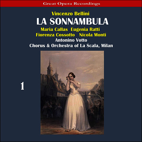 Bellini: La sonnambula, Vol. 1 by Maria Callas