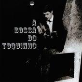 A Bossa do Toquinho by Toquinho