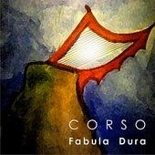 Fabula Dura by Corso