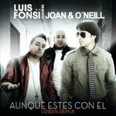 Aunque Estes Con El by Luis Fonsi
