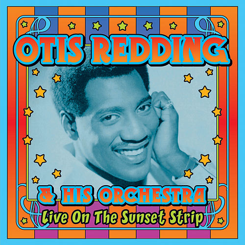 Live On The Sunset Strip by Otis Redding