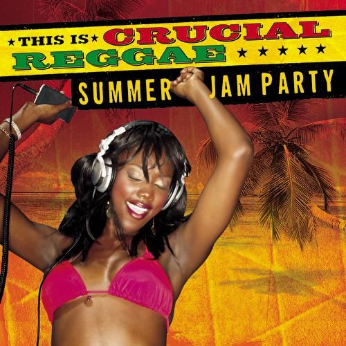 Crucial Reggae Summer Jam Party by Various Artists