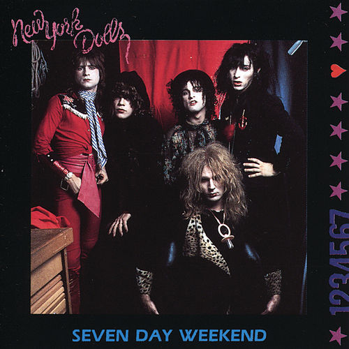 Seven Day Weekend by New York Dolls