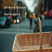Uncovered by Richard Bliwas