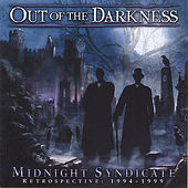 Out of the Darkness (Retrospective: 1994-1999) by Midnight Syndicate