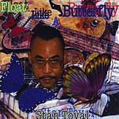 Float Like A Butterfly by Stan Toval