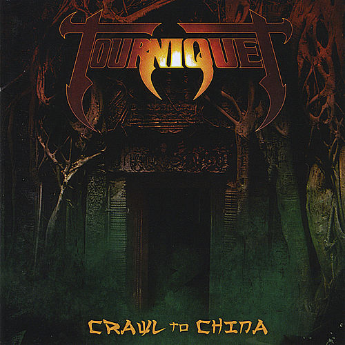 Crawl To China by Tourniquet