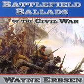 Battlefield Ballads of the Civil War by Wayne Erbsen