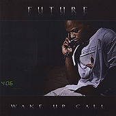 Wake Up Call by Future