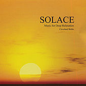Solace - Music for Deep Relaxation by Cleveland Wehle