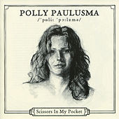 Scissors In My Pocket by Polly Paulusma