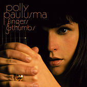 Fingers & Thumbs by Polly Paulusma
