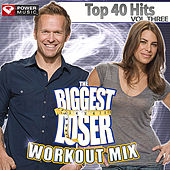 Biggest Loser Workout Mix - Top 40 Hits Vol. 3 (60 Minute Non Stop Workout Mix) [128-132 BPM] by Various Artists