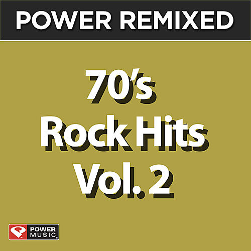 Power Remixed: 70's Rock Hits Vol. 2 by Various Artists