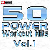 50 POWER Workout Hits Vol. 1 by Various Artists