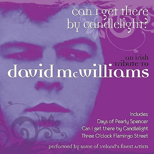 Can I Get There By Candelight - An Irish Tribute to David McWilliams by Various Artists