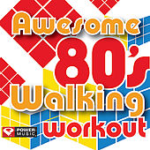 Awesome 80's Walking Workout (60 Minute Non-Stop Workout Mix) [122-124 BPM] by Various Artists