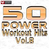 50 POWER Workout Hits Vol. 8 by Various Artists