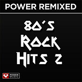 Power Remixed: 80's Rock Hits 2 (DJ Friendly, Full Length Mixes) by Power Music