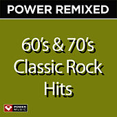 Power Remixed: 60's & 70's Classic Rock Hits (DJ Friendly Full Length Mixes) by Power Music
