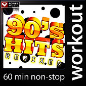 90s Hits Remixed (60 Min-Non Stop Workout Mix) by Power Music